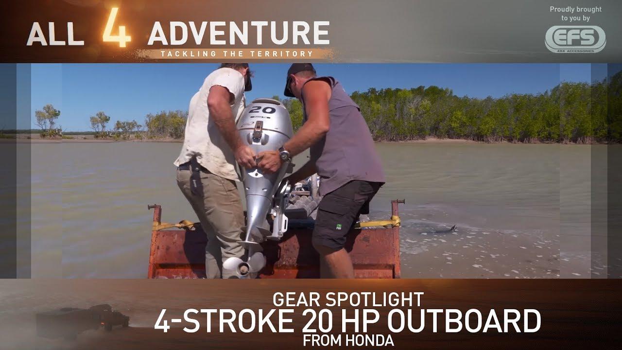 Gear Spotlight Honda 4 Stroke 20 Hp Outboard All Adventure Tv