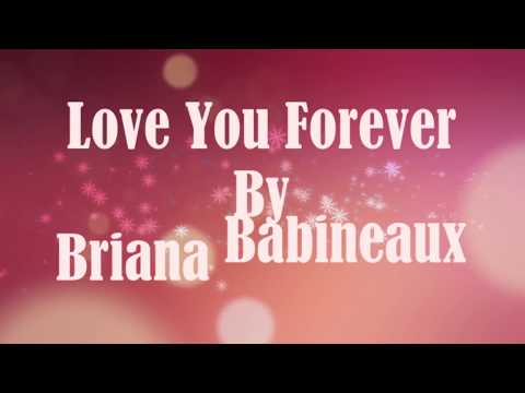 Love You Forever - Briana 'Bri' Babineaux Lyrics