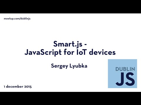 Smart.js: JavaScript for IoT devices - Sergey Lyubka