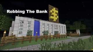Robbing The Bank - a Minecraft Short Film