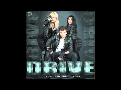 """DJ LAYLA """"DRIVE"""" feat RADU SIRBU & DEE-DEE  Official New Single 2011"""