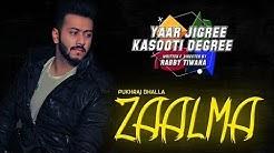 Zaalma (Full Song) | Pukhraj Bhalla ft JT Bhatti & Kru172 | YJKD | New Punjabi Song 2018