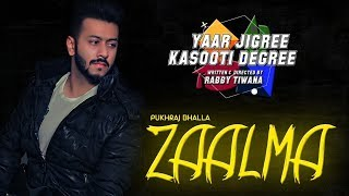 Zaalma (Full Song) | Pukhraj Bhalla ft JT Bhatti & Kru172 | YJKD | New Punjabi Song 2018