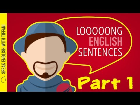 """""""How to make long sentences in English"""" Part 1"""