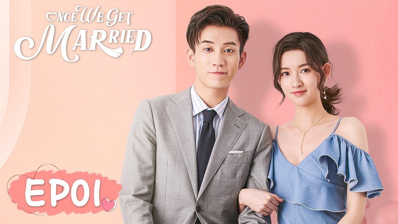 Download ENG SUB【Once We Get Married 只是结婚的关系】EP01 | Starring: Wang Yuwen, Wang Ziqi