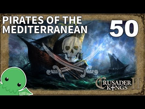 Pirates of the Mediterranean - Part 50 - Crusader Kings II: Jade Dragon