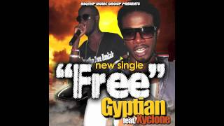 Gyptian Ft Xyclone - Free [Sept 2012]
