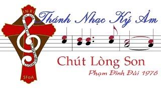 [Thánh Nhạc Ký Âm] CHÚT LÒNG SON-Hồng trần & Phạm Đình Đài | CHUT LONG SON | TnkaCLShtpdd