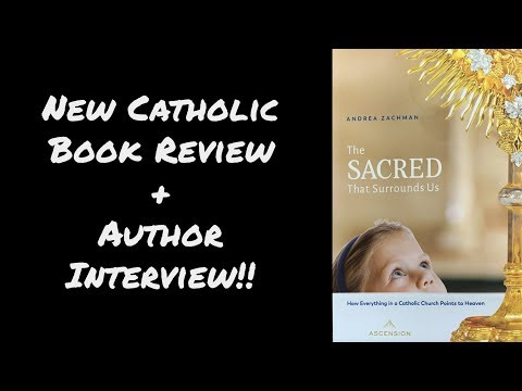 The Sacred That Surrounds Us - Author Interview - Ascension Press