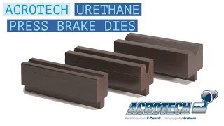 Urethane Press Brake Dies - Demo and Testing with Acrotech