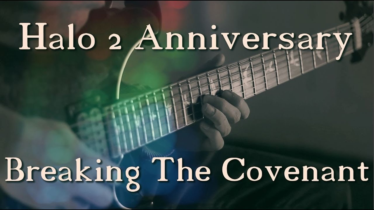 Halo 2 Anniversary - Breaking The Covenant Cover (With Tabs)