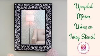 Mirror Makeover with Indian Inlay Stencil From Cutting Edge Stencils
