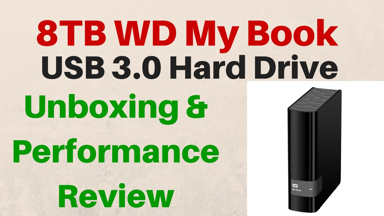 Western Digital My Book 8TB - Unboxing - Overview - Performance Review