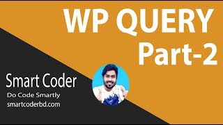 Wordpress WP_Query Tutorial for beginners from scratch (Part#2)