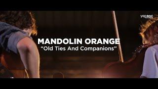 "Mandolin Orange - ""Old Ties And Companions"""