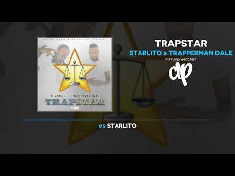 Starlito & Trapperman Dale - Trapstar (FULL MIXTAPE)