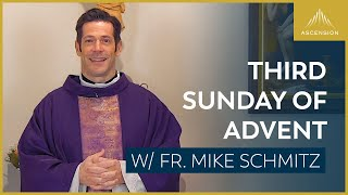 Third Sunday of Advent – Mass with Fr. Mike Schmitz