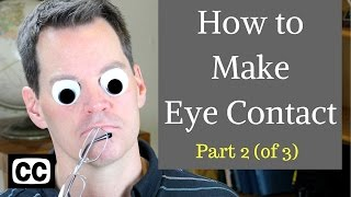 How To Make Eye Contact In Conversations
