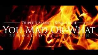 Triple S Slang Ft. King Louie - You Mad Or What | Shot By @DADAcreative | Prod. By @JHolbenprod