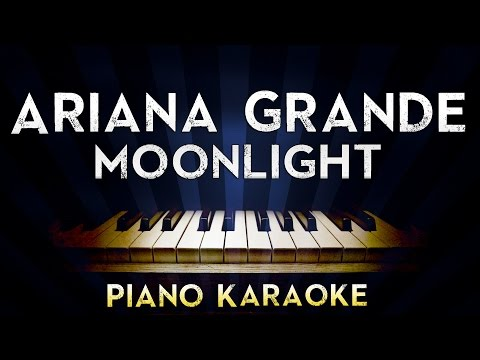 Ariana Grande - Moonlight | Lower Key Piano Karaoke Instrumental Lyrics Cover Sing Along