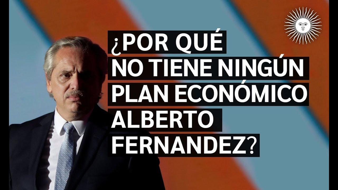 ¿Por qué NO TIENE ningún PLAN ECONÓMICO Alberto Fernandez? | Mirá la AGENDA del NUEVO ORDEN MUNDIAL