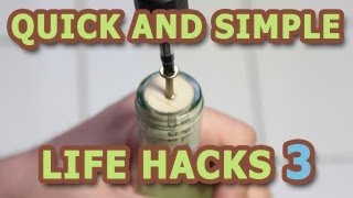 Quick and Simple Life Hacks - Part 3