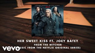 Her Sweet Kiss (ft. Joey Batey [From The Witcher (Music from the Netflix Original Serie...