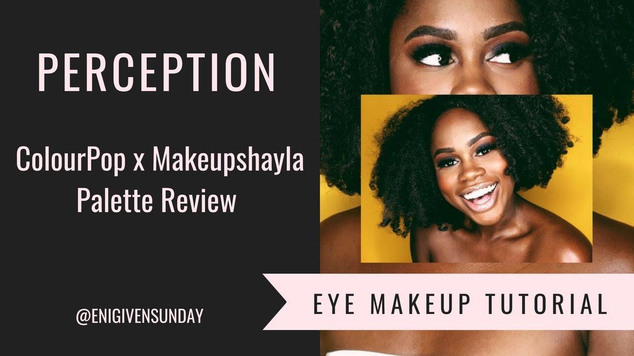 Perception Colourpop X Makeupshayla Palette Review Enigivensunday