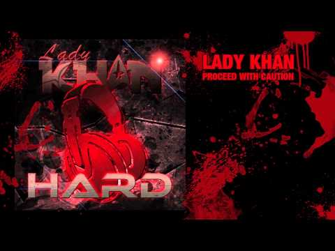 Lady Khan - Proceed with Caution