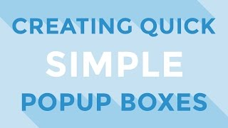 HTML, CSS & JS : Creating quick, simple popup boxes