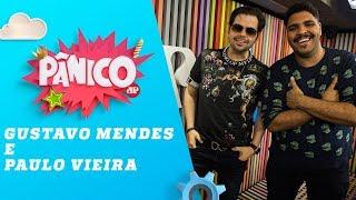 Paulo Vieira e Gustavo Mendes - Pânico - 07/11/18