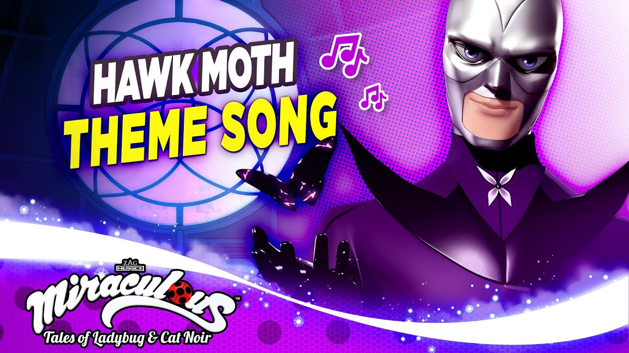 MIRACULOUS | 🦋 HAWK MOTH - THEME SONG 🎵 | Tales of Ladybug and Cat Noir