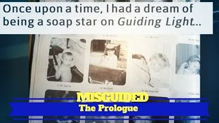 MISGUIDED: Prologue
