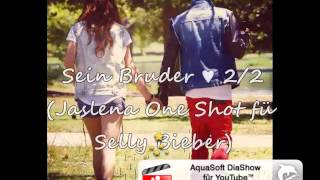 Sein Bruder ♥ 2/2 (Jaslena One Shot fü Selly Bieber)