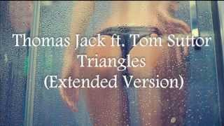✯thomas jack ft tom suttor triangles extended version sxs✯