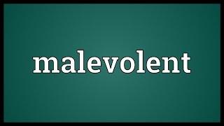 Video Malevolent Meaning download MP3, 3GP, MP4, WEBM, AVI, FLV Januari 2018