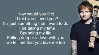 Ed Sheeran - How Would You Feel (Lyrics)