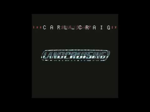 Carl Craig - Landcruising (Full Album)