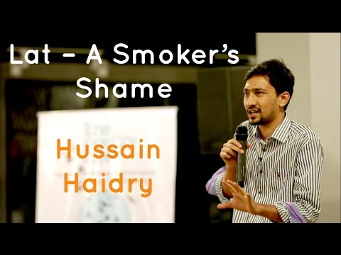 """""""Lat"""" - A Smoker's Shame - Hussain Haidry at The Poetry Lounge"""