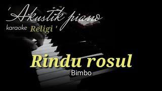 Karaoke Rindu rosul - Bimbo   akustik piano hits + lirik