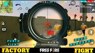 BEWARE OF MY SCOPE IN FACTORY - ROOF - FF FIST FIGHT ON FACTORY - GARENA FREE FIRE - FACTORY FIGHTER