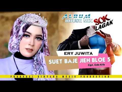 ERY JUWITA - SUET BAJE JIH BLOE 5