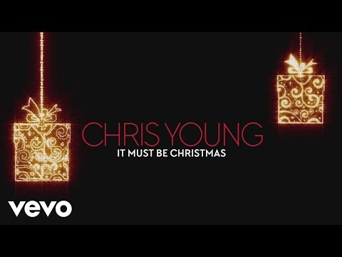 Chris Young - It Must Be Christmas (Audio)