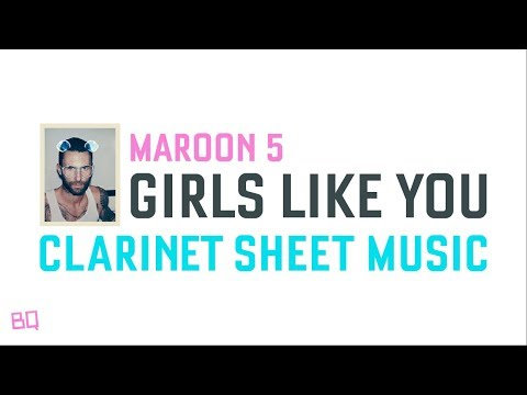 Girls Like You - Maroon 5 (Clarinet Sheet Music)