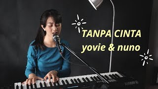 TANPA CINTA ( YOVIE & NUNO ) -  MICHELA THEA COVER