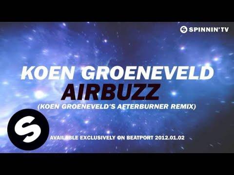 Koen Groeneveld - Airbuzz (Koen Groeneveld's Afterburner Remix) [Exclusive Preview]