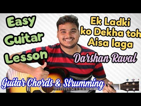 Ek Ladki Ko Dekha Toh Aisa Laga | Darshan Raval | Complete Guitar Lesson | Chords | Tabs | Strumming