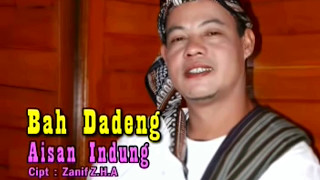 Download lagu Bah Dadeng Aisan Indung MP3