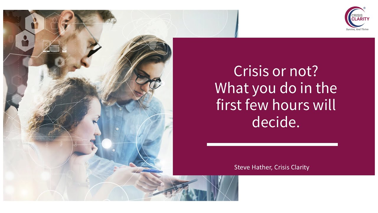 Crisis or not? What you do in the first few hours will decide