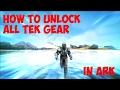 Ark Tutorial: How To Unlock All Ark Tek Gear, Tek Armor, Tek Replicator, Tek Rifle, Tek Tier!!